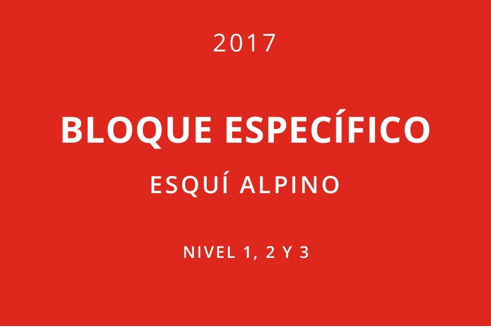 Bloques específicos esquí alpino 2017. Nivel 1, 2 y 3