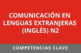 Comunicación en Lenguas Extranjeras (Inglés) – N2