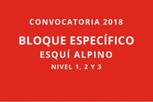 Convocatoria 2018. Bloques específicos esquí alpino. Nivel 1, 2 y 3