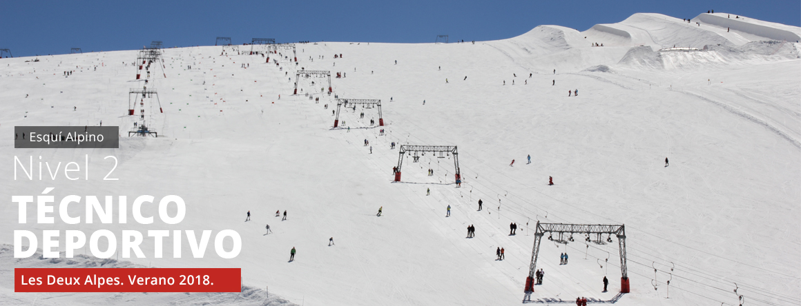 safe_formacion-tecnico_deportivo_nivel_2-esqui_alpino-les_deux_alpes-verano2018