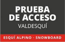 PRUEBA DE ACCESO 25 DE FEBRERO EN VALDESQUÍ