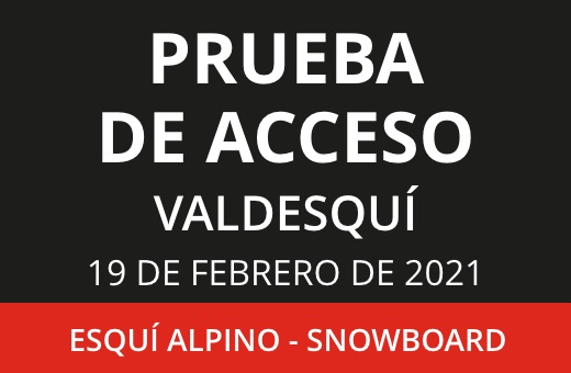 PRUEBA DE ACCESO 19 DE FEBRERO EN VALDESQUÍ